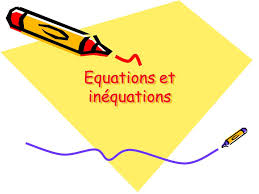 Equations & Inéquations